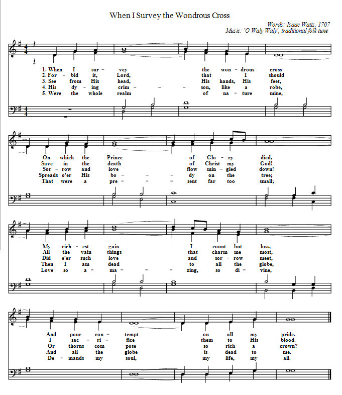 sheet music of the hymn When I Survey the Wondrous Cross to the tune O Waly Waly